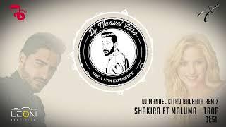 Shakira ft Maluma - Trap (Dj Manuel Citro Bachata Remix)