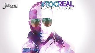 New Kerwin Du Bois - TOO REAL 2014 Trinidad Soca (OFFICIAL) w.Lyrics