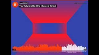 Your Future Is Not Mine (Illangelo Remix)