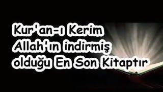 Kur'an-ı Kerim Allah'ın indirmiş olduğu En Son Kitaptır
