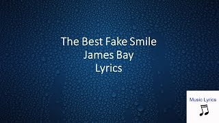 Best Fake Smile James Bay Lyrics