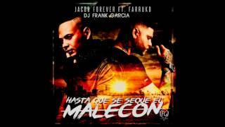 Jacob Forever Ft Farruko - Hasta Que Se Seque El Malecón (Extended Remix) HD