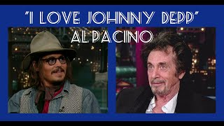 Al Pacino loves Johnny Depp