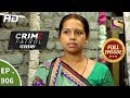 Crime Patrol Dastak - Ep 906 - Full Episode - 13th November, 2018