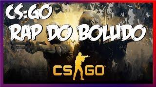 CS:GO - Rap do Boludo