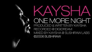 Kaysha - One More Night [Official Audio]