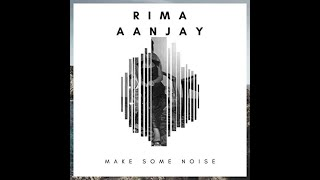 Make Some Noise- Rima Aanjay