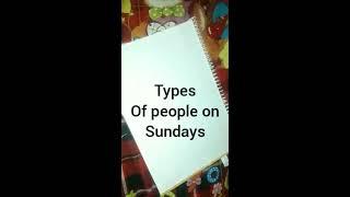 Types of people on sundays😛😛🙂🙂🙂/Vansh Dhamija Siwani