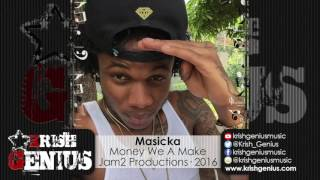 Masicka - Money We A Make (Raw) Power Riddim - November 2016