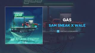 "Sam Sneak x Wale ""GAS"" (OFFICIAL AUDIO)"