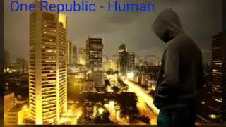 Human - OneRepublic(by Yorch)