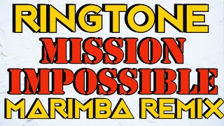 Mission Impossible Theme Marimba Remix Ringtone