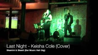 Last Night (Keisha Cole Cover)