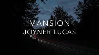 Mansion- Joyner Lucas Lyrics