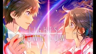 Lights Down Low- Nightcore AMV