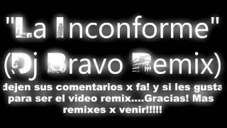 Super Grupo G - La Inconforme (Dj Bravo Remix) - Dj Bravo