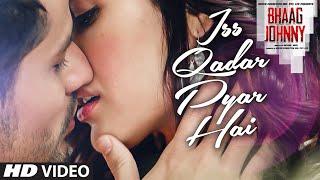 Iss Qadar Pyar Hai VIDEO Song - Ankit Tiwari   Bhaag Johnny   T-Series
