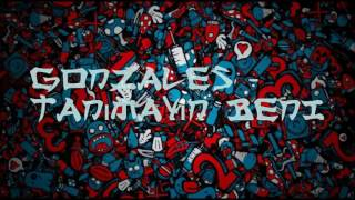 Gonzales - Tanımayın Beni