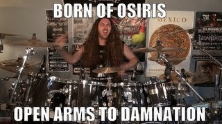 Born of Osiris - Open Arms To Damnation DRUMS