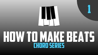 How To Make Beats [Chord Series 1] - The Piano Keyboard