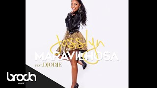 Josslyn - Maravilhosa feat. Djodje (Audio)