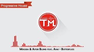 Mogsba & Aitor Blond feat. Aimi - Butterflies