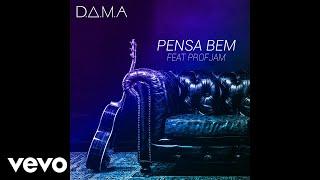 D.A.M.A - Pensa Bem (Audio) ft. ProfJam
