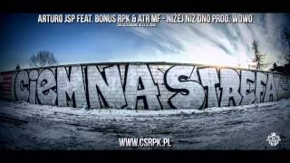 Arturo JSP feat. Bonus RPK & ATR MF - Niżej niż dno prod. Wowo