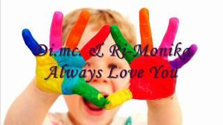 Di.Mc. & Ri-Monika- Always Love You.wmv