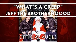 JEFF The Brotherhood - What's A Creep [Official Audio]