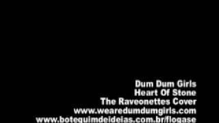 Dum Dum Girls - Heart Of Stone - Raveonettes Cover (audio only)