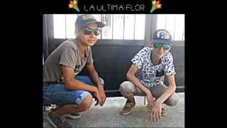 LUIS ´K MC Y DANI MC  -LA ULTIMA FLOR-