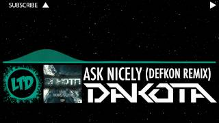 DAKOTA - Ask Nicely (DEFKON Remix)  [HD]