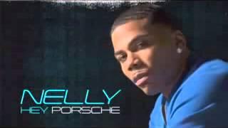 Nelly  Hey Porsche
