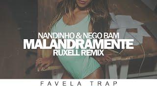 Nandinho & Nego Bam - Malandramente (Ruxell Remix)