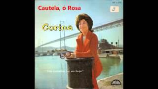 Corina - Cautela, ó Rosa (Arlindo de Carvalho)