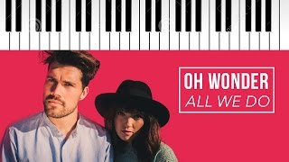 Oh Wonder | All We Do | Piano Cover