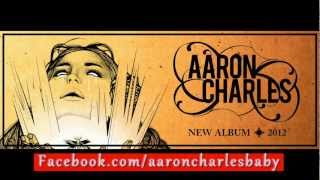 Aaron Charles - Glowing One (2012 Re-release)  Photo Montage!