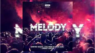Dimitri Vegas & Like Mike, Steve Aoki & Ummet Ozcan - Melody (Radio Mix)