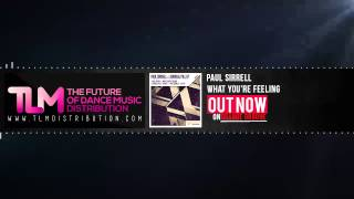 Paul Sirrell - What You're Feeling (Original Mix)