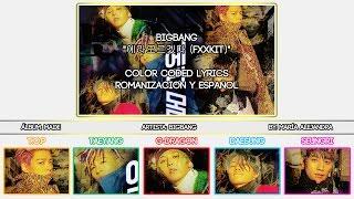 "BIGBANG ""에라모르겠다 (FXXKIT)"" [COLOR CODED] [ROM|SUBESPAÑOL LYRICS]"