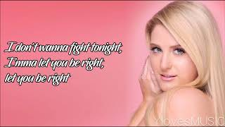 Meghan Trainor - Let You Be Right (Lyrics)
