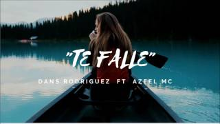 """Te Falle""-Dans Rodriguez Ft Azeel Mc |Rap Romantico| Coronas Records Producciones|"