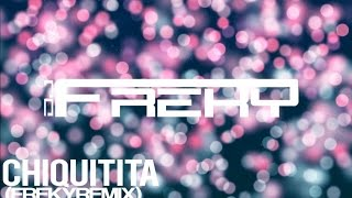Chiquitita (Dj Freky Remix)
