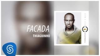 Thiaguinho - Facada (EP Mais e Mais) [Áudio Oficial]