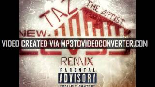"Taz The Artist - ""New Level"" (Remix) Exclusive By @KaufmanProductions"