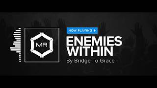 Bridge To Grace - Enemies Within [HD]
