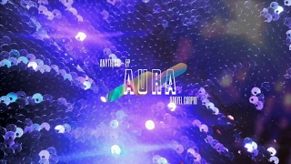 Aura - Danyel Carpio (ANYTHING EP) Próximamente