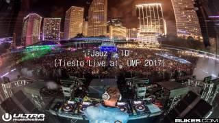 JAUZ - ID (Tiesto Live at. UMF 2017