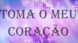 Toma o meu coração - Prisma Brasil (playback legendado)